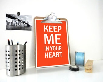 Keep Me in Your Heart Print, Love Quote Poster, Love Confession Print, Orangy Red, Anniversary Gift, Wedding Gift, For Him
