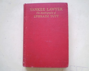 Yankee Lawyer - The Autobiography of Ephraim Tutt - 1943 - Illustrated