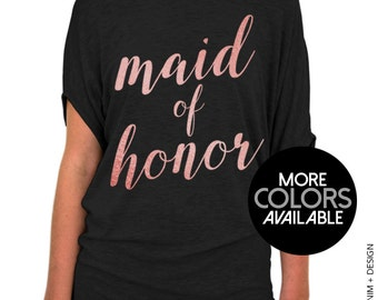 Maid of Honor Shirt - Rose and Pearl Collection - Black Slouchy Tee (Small-Plus Sizes) - Gold. Rose Gold. Silver Ink Available