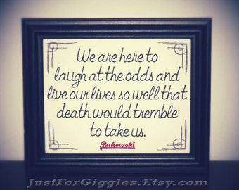 """Charles Bukowski Quote """" A Well Lived Life """"  8x10 Framed Embroidery- adjustable in color Affirmation of Life Purpose sign"""