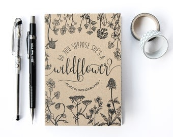 Alice in Wonderland Notebook - Lewis Carroll Typography Quote - Lined Notebook - Wildflower Illustration by Chatty Nora - Eco Friendly