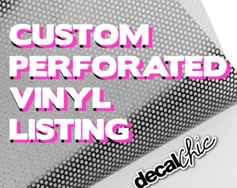 Custom Perforated Vinyl Listing - See-Through Vinyl - Car Windows, Storefront Windows - Free Shipping within USA