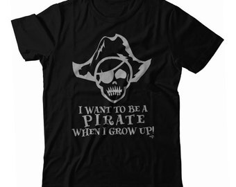 I Want to be a Pirate When I Grow Up UNISEX T-shirt