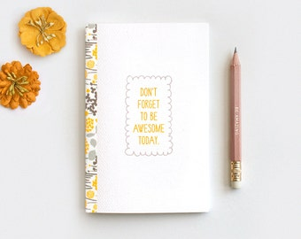 Graduation Gift, Don't Forget to Be Awesome Today, Floral Travel Journal & Pencil Set, Recycled Notebook - Be Amazing - Stocking Stuffer