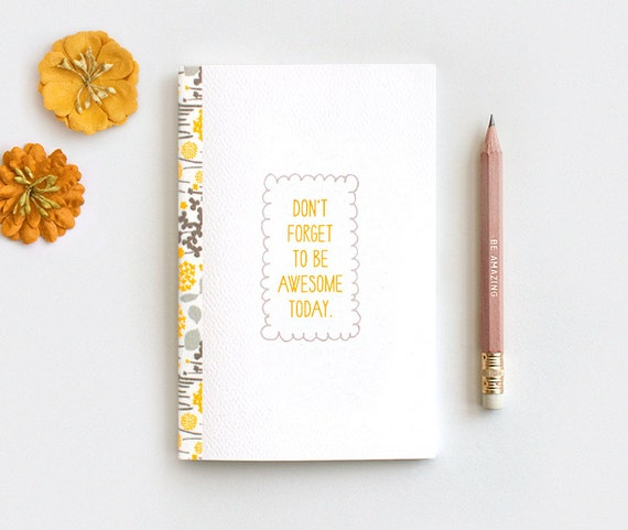 Back to School Notebook, Don't Forget to Be Awesome Today, Floral Travel Journal & Pencil Set, Recycled Notebook - Stocking Stuffer