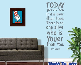 Dr Seuss Wall Decal - Dr. Seuss Nursery - Kids Bedroom Wall Decal - Dr. Seuss Baby Shower - Today you are you, That is truer than true
