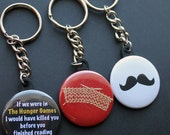 More on sale - Ready2Ship Keychains - 1.5 inch Buttons