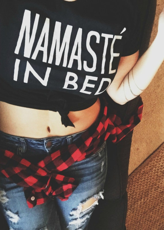 FREE SHIPPING- Namaste In Bed Off Shoulder Shirt, Slouchy Tee, Women & teen girls, Unisex Tee (Put size in message to seller section)