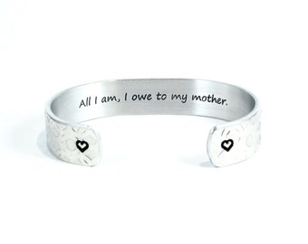"Mom Gift from Daughter or Son / Mother's Day Gift ~ ""All I am, I owe to my mother."" 1/2"" hidden / secret message cuff bracelet"