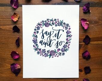 Say It Ain't So Handwritten Calligraphy Print