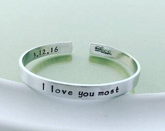 I love you most Cuff Bracelet - Hand Stamped Jewelry - Hand Stamped Cuff Bracelet - Personalized Name Cuff Bracelet  Metal Bracelet Birthday