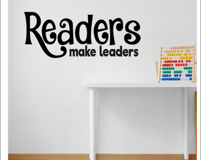 Readers Make Leaders Decal Wall Decal School Classroom Vinyl Decal Classroom Decor Reading Center Decal Reading Teacher Vinyl Decal School
