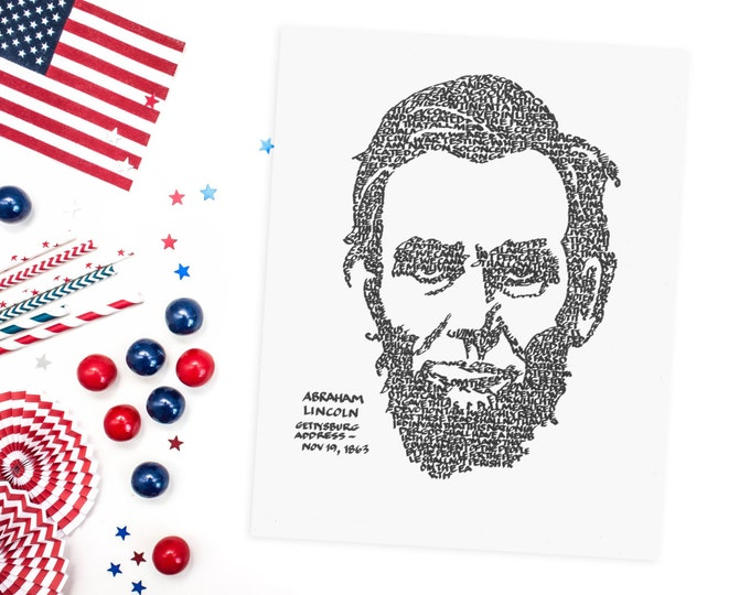"""Abraham Lincoln - A Limited Edition Print of a Hand-lettered Image Using the """"Gettysburg Address"""""""