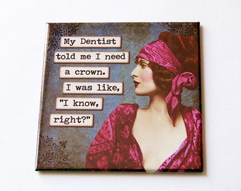 Funny Magnet, Humor, Fridge magnet, Retro Design, Kitchen Magnet, magnet, Stocking Stuffer, Sassy Women, Spoiled, Need a crown (5689)