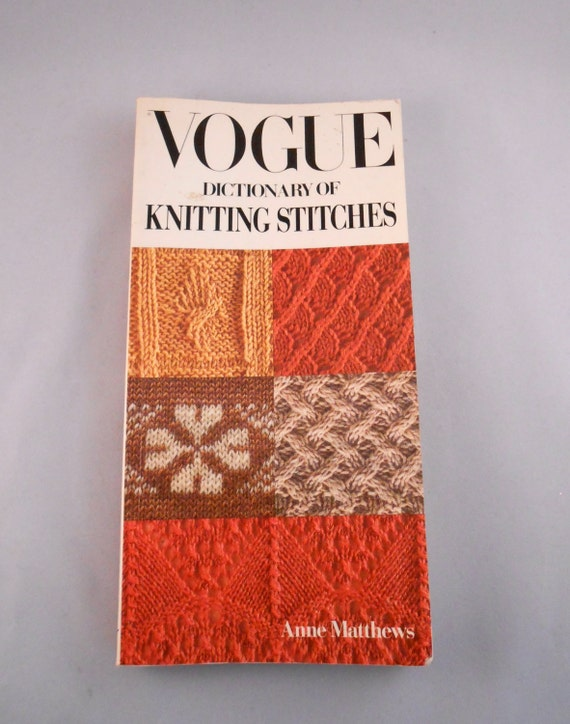 Vogue Knitting Stitch Dictionary : Vintage Vogue Dictionary of Knitting Stitches Anne Mathews
