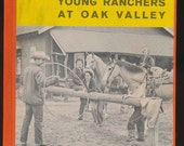 vintage children's book, kids at ranch, Young Ranchers at Oak Valley, 1960