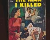vintage paperback, pulp fiction, crime, violence, dames, The Man I Killed, 1950's