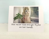 Funny Herb Card Thyme on Her Hands Herbal Notecard Adventures of China Doll Claudia