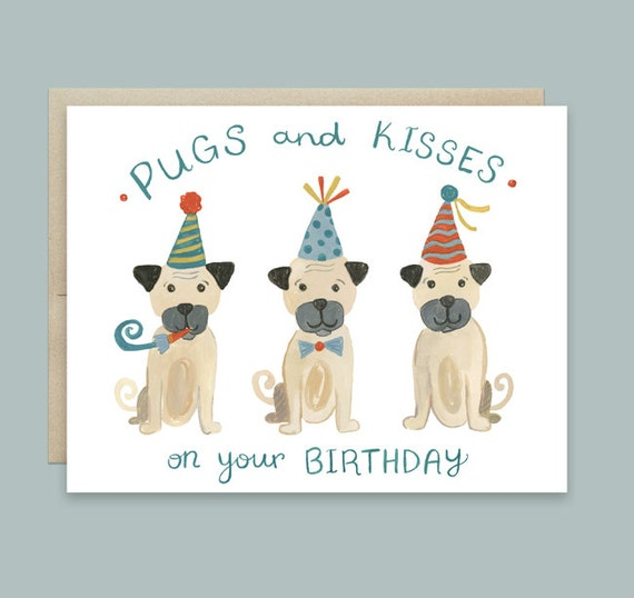 dog birthday card pug birthday card pugs and kisses on your, Birthday card