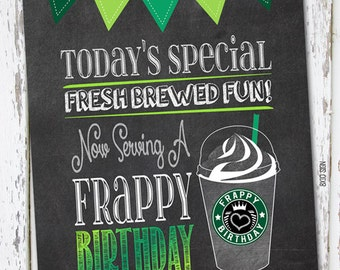 INSTANT DOWNLOAD - Starbucks Inspired Frappy Birthday 8x10 Sign