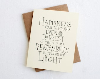 Harry Potter Quote Card - Happiness, Albus Dumbledore quote card, encouragement greeting card, sympathy/thinking of you card for friends
