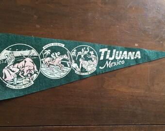 Vintage 1960s Tijuana Mexico Pennant - Nice Condition