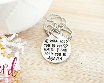 Memorial Necklace - I Will Hold You in my Heart Until I Can Hold You in Heaven - Memorial Jewelry - Sympathy Gift - Silver Hand Stamped