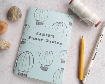 Personalised Notebook for Boy Funny Quotes Hot Air Balloon Memory Book Record Kids Witty Sayings A6 Handstitched Journal