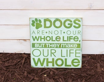 Dog Life Sign- Dog Decor- Dog Sign- Puppy Plaque- Puppy Sign- Dog Lover Sign, Gift ideas for Dog- Dogs Sign- Rustic Decor- Paw Print Sign