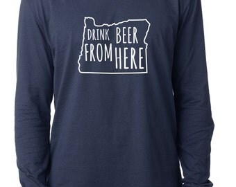 Craft Beer Oregon- OR- Drink Beer From Here™ Long Sleeve Shirt