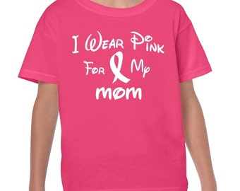 I Wear Pink For My MOM Breast Cancer Awareness Youth Fit Boys and Girls kids T Shirt