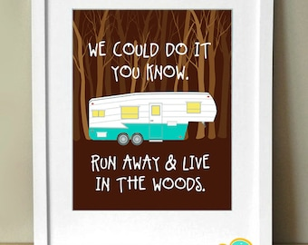 Run Away & Live In The Woods, Art Print 8 x 10, 5th Wheel Camper, RV, Teal and Yellow, Typography