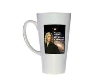Sir Isaac Newton Quote- 17 oz Tall Latte Geek Mug