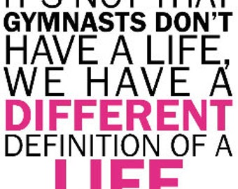 Gymnastics T shirt/ Gymnastics gift/ It's Not That Gymnasts Don't Have A Life We Have A Different Definition of A Life Short Sleeve T-Shirt