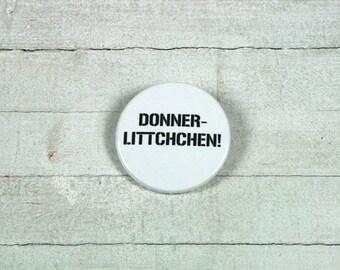 DONNERLITTCHEN!  - badge 3,8 cm
