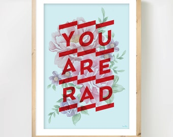 Positive Wall Art - 'You Are Rad',  Motivational Quote on Vintage Botanical Drawing, A3 Print