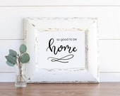 So Good to be Home Printable, Home quote, Welcome home print, Home wall art, Calligraphy print, Art Print Instant Download
