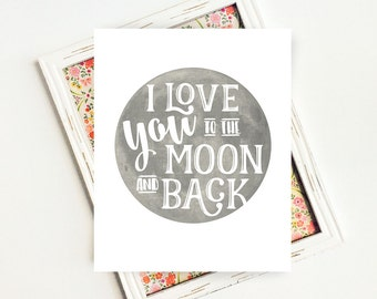 I Love You to the Moon and Back, Nursery Decor, PRINTABLE Art, Nursery Rhyme, Nursery Wall Art, Baby Gift, 8x10 Instant Digital Download