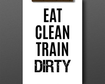 Eat clean train dirty, fitness print, typographic print, health and fitness, quote prints, typography print, inspirational quotes, workout