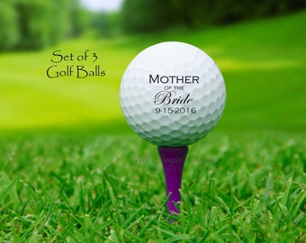 MOTHER of the BRIDE, custom golf balls- gift for MOB - Wedding - Bride's Mother, Mother of the Bride gift, personalized golf balls, set of 3