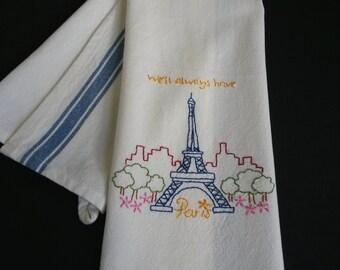 Hand embroidered Eiffel Tower, embroidered tea towel, kitchen towel, Paris, dishtowel, We'll always have Paris
