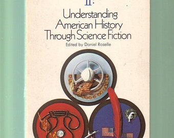 Transformations ll : Understanding American History Through Science Fiction, Ed. D. Roselle. 1974 PB In Like-New Condition. Social Studies.
