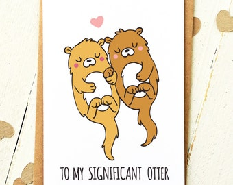 Significant Otter - Anniversary Card - Love Card - Otter Card - Boyfriend Card - Girlfriend Card - Card For Boyfriend - 1st Anniversary Card
