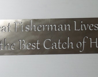 A Great Fisherman Lives Here With the Best Catch of His Life metal sign  A17