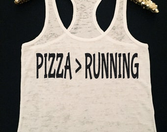 Pizza > Running Workout Tank - Burnout Workout Tank - Pizza is Greater Than Running Tank Top - Pizza Tank Top - Running Tank Top