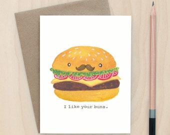 I Like Your Buns - A2 Greeting Card