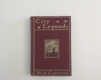 City Legends by Will Carleton Vintage Book of Poetry