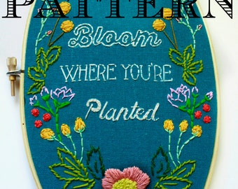 Embroidery Pattern, Bloom Where You're Planted,Christmas Gift Idea,Instant Download PDF,Hand Embroidery Pattern,Printable Stitching Pattern