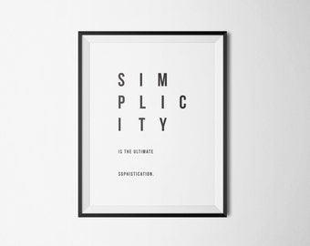PRINTABLE DOWNLOAD  - Simplicity is the Ultimate Sophistication | handmade, typography, quotes, wall art, black and white, inspirational