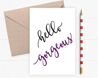 Love Card for Boyfriend Girlfriend Friend Valentines Card Romantic Birthday Card Greeting Card Note Card. Hello Gorgeous.  Blank Inside